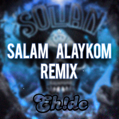 Download Soltan - Salam Alaykom (EH!DE Remix) [Free]