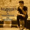 Shah Sarthak - SAMJHAWA (mix Tape)