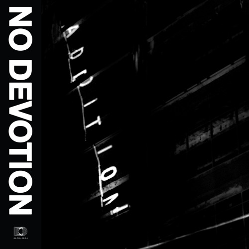No Devotion - Addition (BBC Radio 1 Rock Show Premiere & Rockest Record of the Week!)