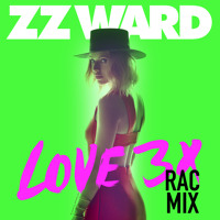 ZZ Ward - Love 3X (RAC Remix)
