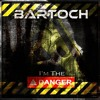 Bartoch - I'm The Danger (Chaotic Hostility Remix) [FREE DOWNLOAD]
