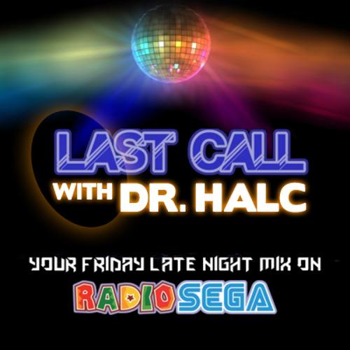 "RadioSEGA - ""Last Call"" with Dr. halc (July 3rd, 2015) [FREE DL]"