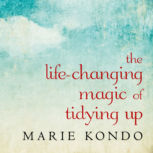 THE LIFE - CHANGING MAGIC OF TIDYING UP By Marie Kondo, Read By Emily Woo Zeller