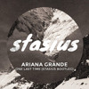 Ariana Grande - One Last Time (Stasius Bootleg)[OUT ON YOUTUBE]