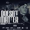 Hybrid - Doesn't Matter (Produced By Xavior Jordan) Feat. Ryan 26