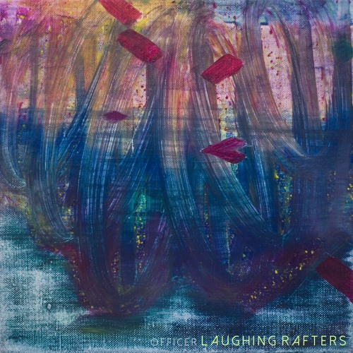 Laughing Rafters - Officer - From Debut Album, Myriads