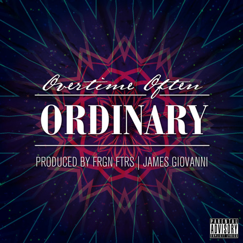 Ordinary (Prod by FRGN FTRS & James Giovanni)