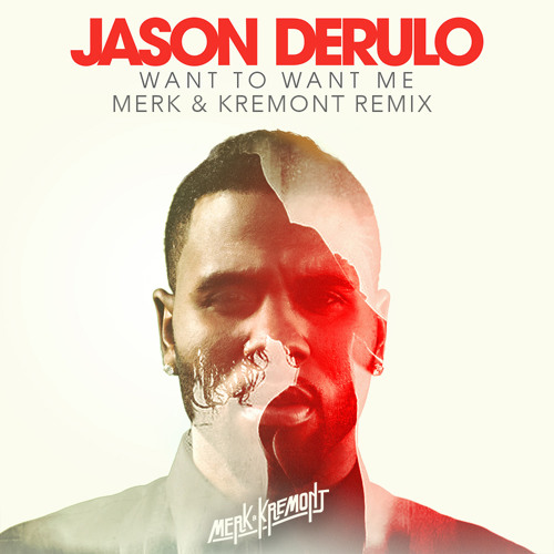 Jason Derulo - Want To Want Me (Merk & Kremont Remix)