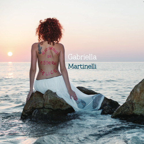 Gabriella Martinelli_Ricordati di essere felice