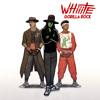 Whiiite - Gorilla Rock