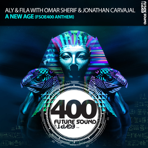Baixar Aly & Fila with Omar Sherif & Jonathan Carvajal - A New Age [FSOE 400 Official Anthem] *OUT NOW!*