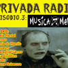 PRIVADA RADIO EPISODIO 3 - MUSICA MERDA!