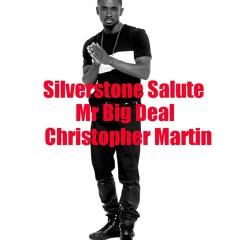 SILVERSTONE SALUTES CHRISTOPHER MARTIN MR BIG DEAL !!!