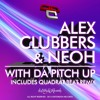 Alex Clubbers & Neoh - With Da Pitch Up [OUT NOW]