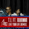 T.I. Ft. Rihanna - Live Your Life (Boyowa Remix)