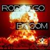 Rodrigo — Booom [Bandit Music] Beatport