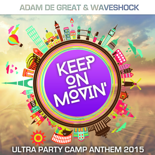 Adam De Great & Waveshock - Keep On Movin' (ULTRA Party Camp Anthem 2015) preview