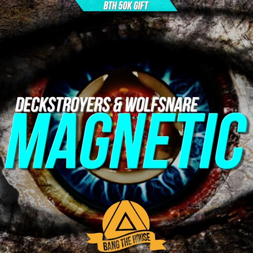 Deckstroyers & Wolfsnare - Magnetic (Original Mix)
