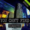 Versetti - You Can T Find (Original Mix)