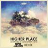 Dimitri Vegas & Like Mike feat Ne-Yo - Higher Place (Bassjackers Remix) mp3