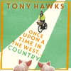 ONCE UPON A TIME IN THE WEST...COUNTRY by Tony Hawks - extract