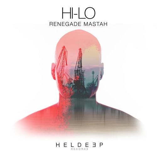 HI-LO - Renegade Mastah [OUT NOW]