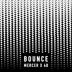 DJ MERCER & 4B - Bounce