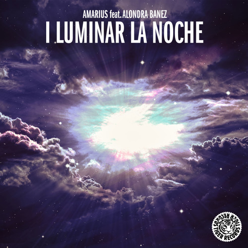 Amarius feat. Alondra Banez - I Luminar La Noche (Original Mix) [Preview]