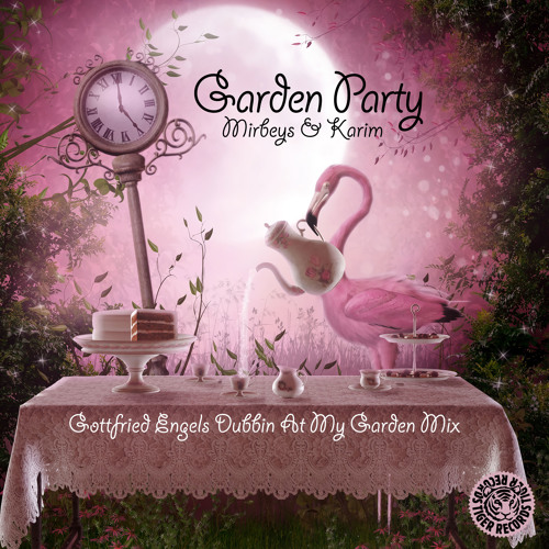 Mirbeys & Karim - Garden Party (Gottfried Engels Dubbin At My Garden Mix) [Preview]