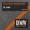 Dutch Master - 5 AM