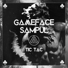 GAMEFACE X SAMPUL - TIC TAC