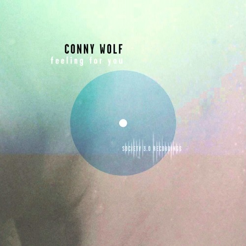 Conny Wolf - Feeling For You EP (Society 3.0)