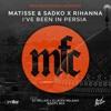 lagu Matisse & Sadko x Rihanna - I've Been In Persia (DJ Miller x DJ Alex Milano Booty Mix)