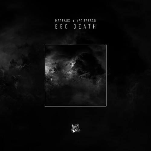 Madeaux x Neo Fresco - Ego Death