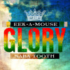 Eek A Mouse feat. Saba Tooth - Glory [2015]