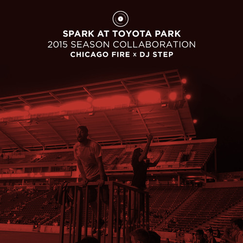 Spark at Toyota Park Mixes (2015 Chicago Fire Collaboration)