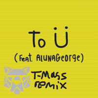 Cover mp3 Skrillex And Diplo To Ü Ft. AlunaGeorge (T Mass Remix)