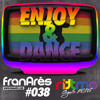 Enjoy & Dance With Fran Ares #038 · Special RITTMO Gay Pride