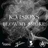 KV - Blow My Smoke