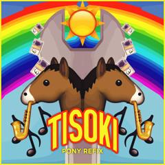 Pony (Tisoki Refix)