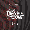 T.T.T.O. (Turn This Thang Out) [XAC WHITE Remix]