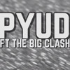 PYUD Ft The Big Clash - Shut Up