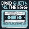 David Guetta v The Egg v Jacob Plant - Love Don't Let Me Go (Fresh til Death Bootleg)