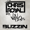 ♕ Chris Royal Ft. Vainz - Buzzin (Original Mix)| | FREE DOWNLOAD