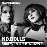No.Dolls (Candy Cox & Daniela Haverbeck) @ Awakenings Festival 2015 Day Two