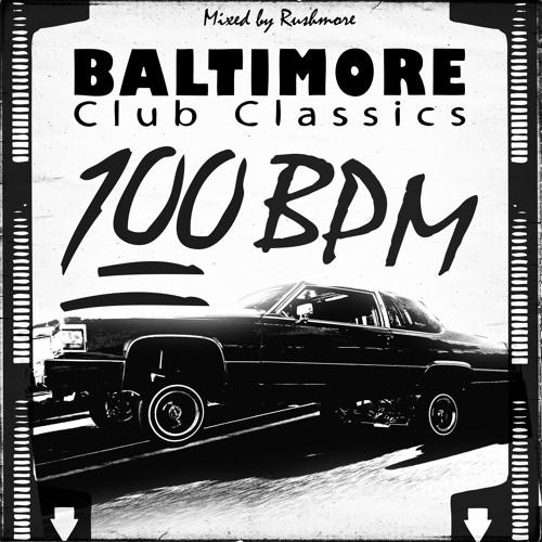 100bpm Baltimore Club Classics