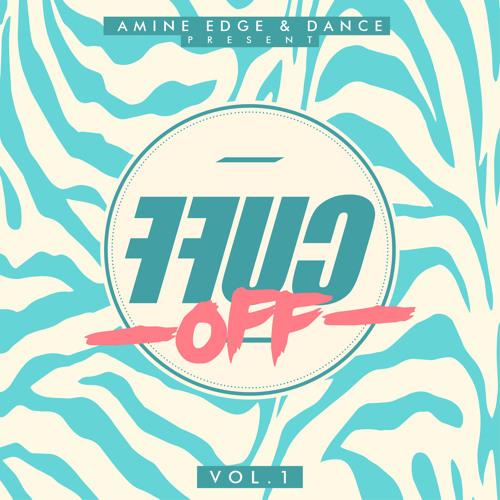 CUFFFREE008: Amine Edge & DANCE Present FFUC OFF Vol. 1 [CUFF]