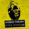 Hybrid Theory - King Kong 2.0