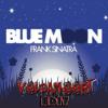 Frank Sinatra - Blue Moon (Voldamoort Trap Edit)
