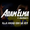 Adam Elma Ft. John Guidetti - Alla Andra Kan Gå Hem (FINNS NU PÅ SPOTIFY)